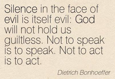 Quotation Dietrich Bonhoeffer God Silence Evil Meetville Quotes