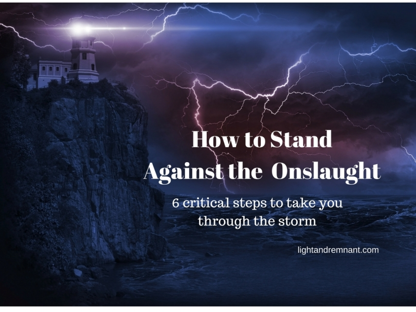 how-to-stand-against-the-onslaught